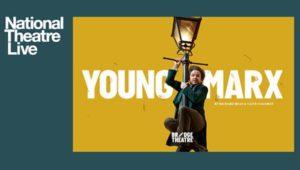 NT Young Marx - Encore Screening @ Aylesbury Waterside Theatre | England | United Kingdom
