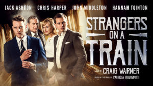 Strangers on a Train @ Aylesbury Waterside Theatre | England | United Kingdom