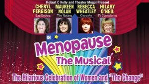 Menopause: The Musical @ Aylesbury Waterside Theatre | England | United Kingdom