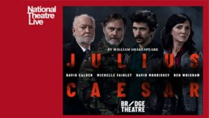 NT - Julius Caesar, Live Screening @ Aylesbury Waterside Theatre | England | United Kingdom